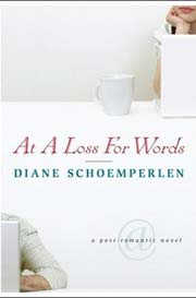 At a Loss for Words: A Post-Romantic Novel by Diane Schoemperlen