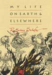 My Life on Earth and Elsewhere by R. Murray Schafer